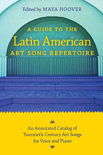 9780253221384: A Guide to the Latin American Art Song Repertoire: An Annotated Catalog of Twentieth-Century Art Songs for Voice and Piano (Indiana Repertoire Guides)