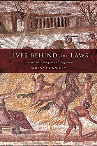 9780253221476: Lives behind the Laws: The World of the Codex Hermogenianus