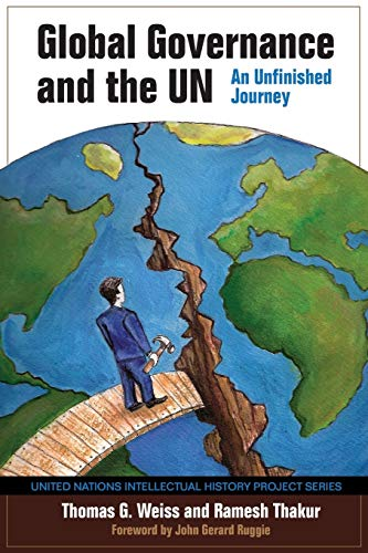 9780253221674: Global Governance and the UN: An Unfinished Journey (United Nations Intellectual History Project Series)