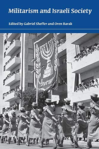 9780253221742: Militarism and Israeli Society (An Israel Studies Book)