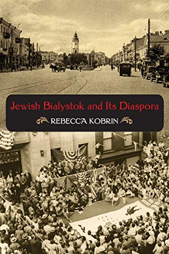 9780253221766: Jewish Bialystok and Its Diaspora (The Modern Jewish Experience)