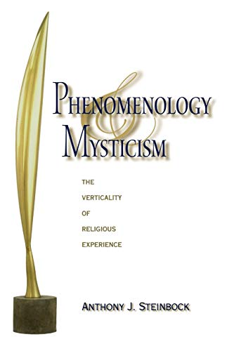 9780253221810: Phenomenology and Mysticism: The Verticality of Religious Experience