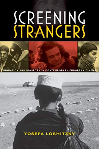 9780253221827: Screening Strangers: Migration and Diaspora in Contemporary European Cinema