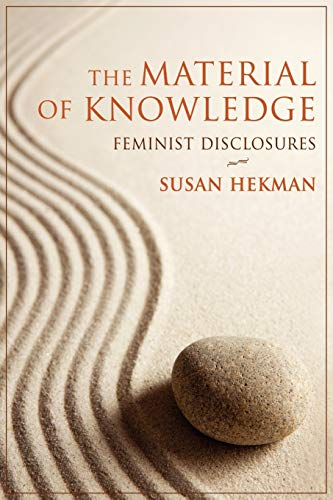 9780253221964: The Material of Knowledge: Feminist Disclosures