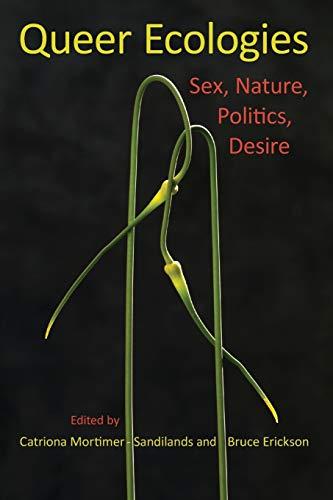 9780253222039: Queer Ecologies: Sex, Nature, Politics, Desire