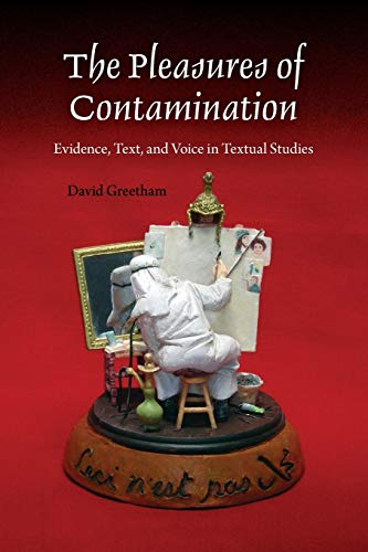 9780253222169: The Pleasures of Contamination: Evidence, Text, and Voice in Textual Studies (Textual Cultures: Theory and Praxis)