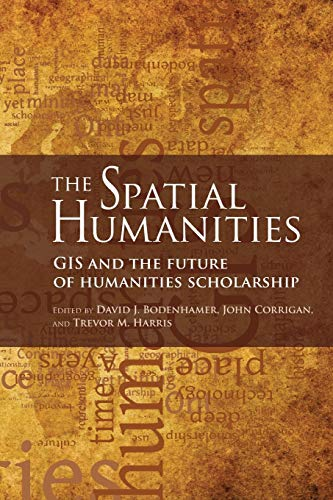 9780253222176: The Spatial Humanities: GIS and the Future of Humanities Scholarship