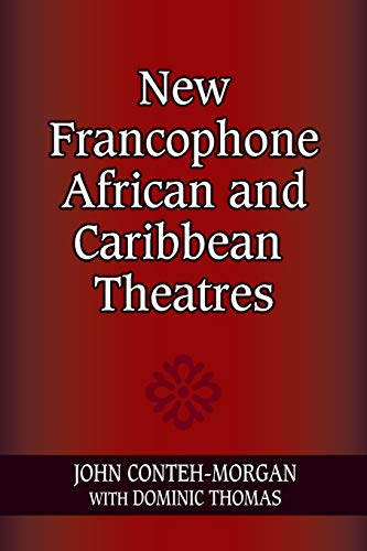 9780253222268: New Francophone African and Caribbean Theatres (African Expressive Cultures)
