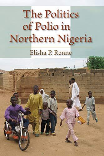 9780253222282: The Politics of Polio in Northern Nigeria