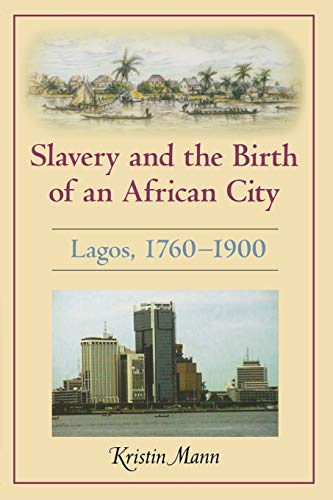 9780253222350: Slavery and the Birth of an African City: Lagos, 1760–1900