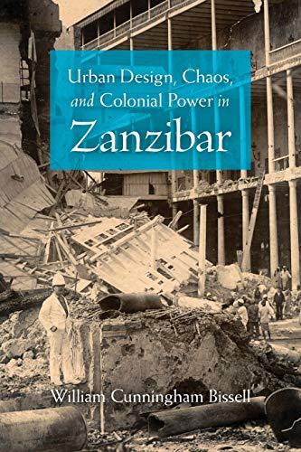 9780253222558: Urban Design, Chaos, and Colonial Power in Zanzibar