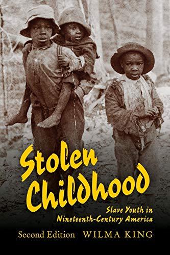 9780253222640: Stolen Childhood, Second Edition: Slave Youth in Nineteenth-Century America (Blacks in the Diaspora)