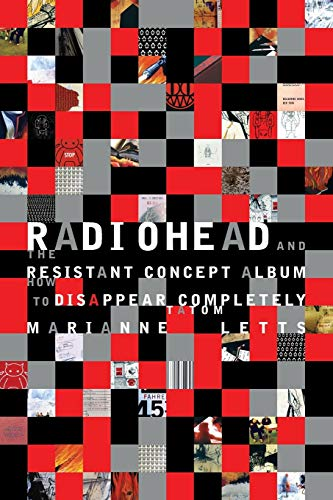 9780253222725: Radiohead and the Resistant Concept Album: How to Disappear Completely (Profiles in Popular Music)