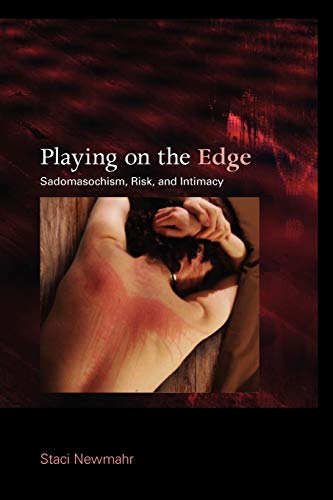 9780253222855: Playing on the Edge: Sadomasochism, Risk, and Intimacy