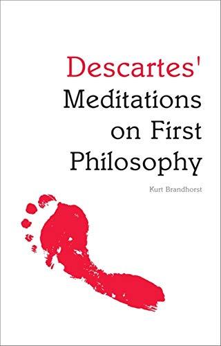 Descartes' Meditations on First Philosophy: Brandhorst, Kurt/ Edinburgh