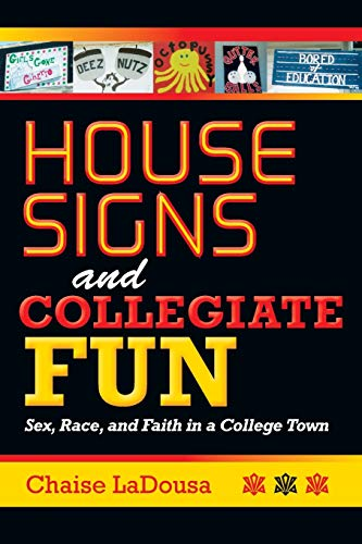9780253223265: House Signs and Collegiate Fun: Sex, Race, and Faith in a College Town