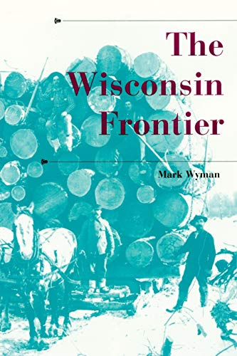 9780253223326: The Wisconsin Frontier (A History of the Trans-Appalachian Frontier)