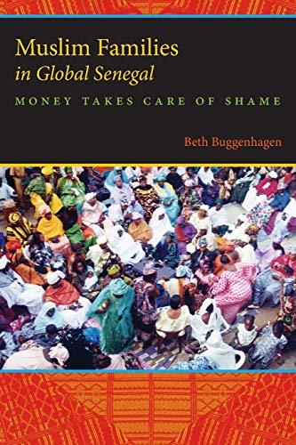9780253223678: Muslim Families in Global Senegal: Money Takes Care of Shame