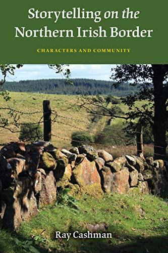 9780253223746: Storytelling on the Northern Irish Border: Characters and Community