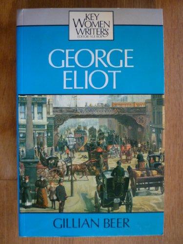 George Eliot (Key Women Writers Series): Gillian Beer