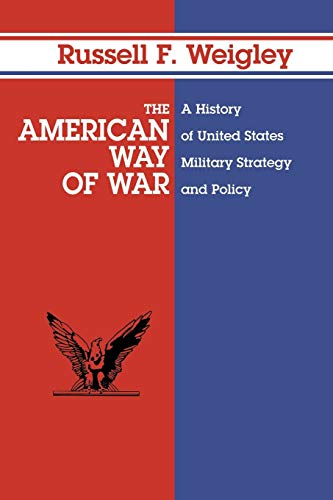 9780253280299: The American Way of War: A History of United States Military Strategy and Policy