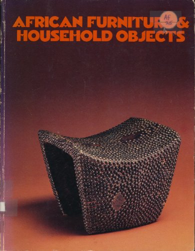 AFRICAN FURNITURE & HOUSEHOLD OBJECTS.: Sieber, Roy.