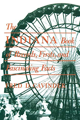 The Indiana Book of Records, Firsts, and Fascinating Facts (Trivia Fun) (9780253283207) by Fred D. Cavinder