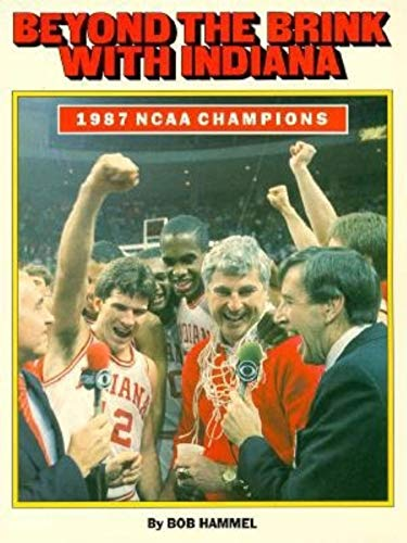 9780253285355: Beyond the Brink With Indiana: 1987 Ncaa Champions
