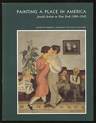 Painting a Place in America: Jewish Artists in New York 1900-1945 (0253285364) by Norman L. Kleeblatt