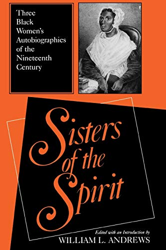 9780253287045: Sisters of the Spirit: Three Black Women's Autobiographies of the Nineteenth Century (Religion in North America)