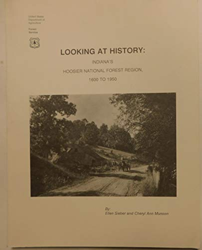 9780253287892: Looking at History: Indiana's Hoosier National Forest Region, 1600 to 1950