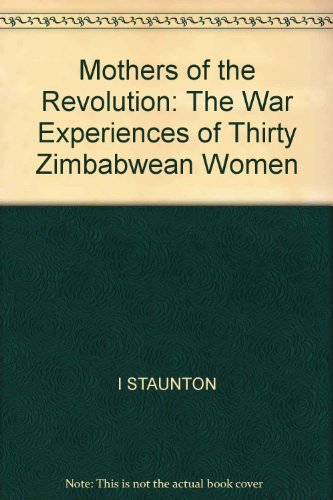 9780253287977: Mothers of the Revolution: The War Experiences of Thirty Zimbabwean Women