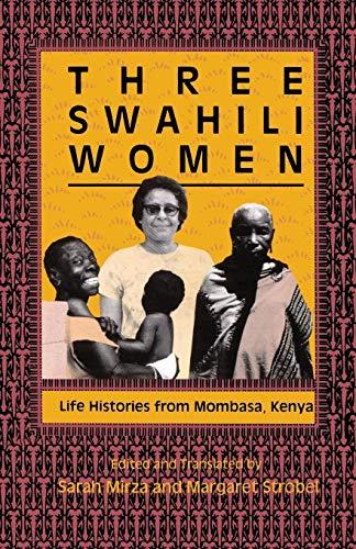 9780253288547: Three Swahili Women: Life Histories from Mombasa, Kenya