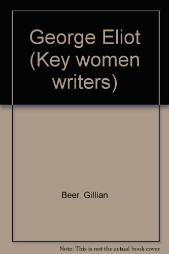 George Eliot (Key women writers) (0253301009) by Gillian Beer