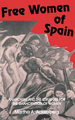 9780253301208: Free Women of Spain: Anarchism and the Struggle for the Emancipation of Women