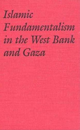 9780253301215: Islamic Fundamentalism in the West Bank and Gaza: Muslim Brotherhood and Islamic Jihad (Indiana Series in Arab and Islamic Studies)