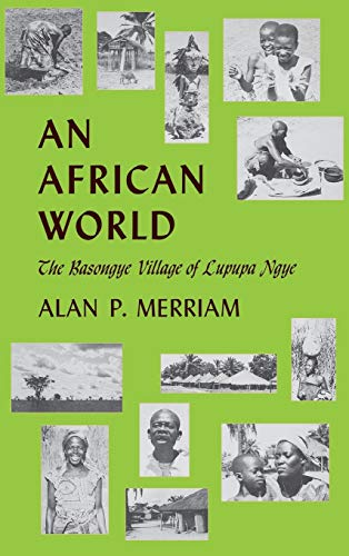 9780253302809: An African World: The Basongye Village of Lupupa Ngye