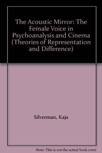 9780253302847: The Acoustic Mirror: The Female Voice in Psychoanalysis and Cinema (Theories of Representation and Difference)