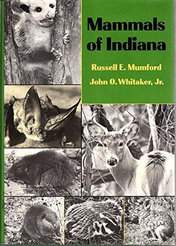 MAMMALS OF INDIANA: Mumford, Russell E. and John O. Whitaker