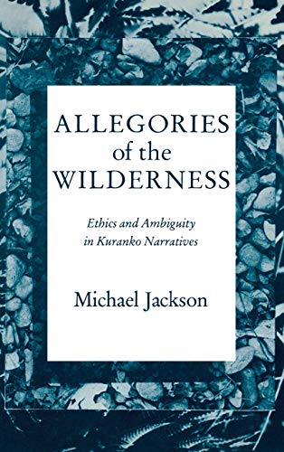 9780253304711: Allegories of the Wilderness: Ethics and Ambiguity in Kuranko Narratives (African Systems of Thought)