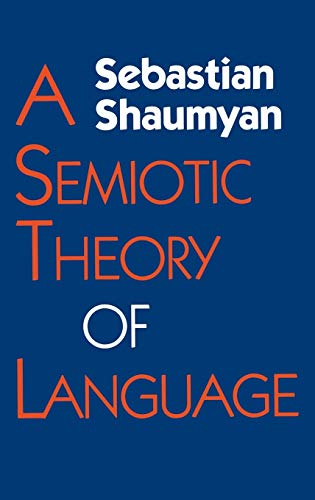 9780253304728: A Semiotic Theory of Language (Advances in Semiotics)