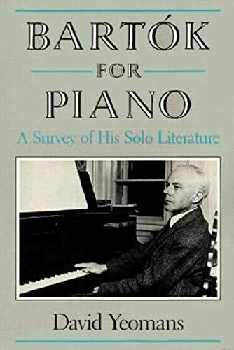 9780253310064: Bartok for Piano: A Survey of His Solo Literature