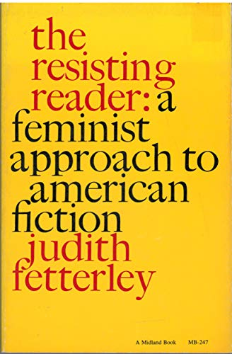 9780253310781: The Resisting Reader: A Feminist Approach to American Fiction (Midland Books: No. 2)
