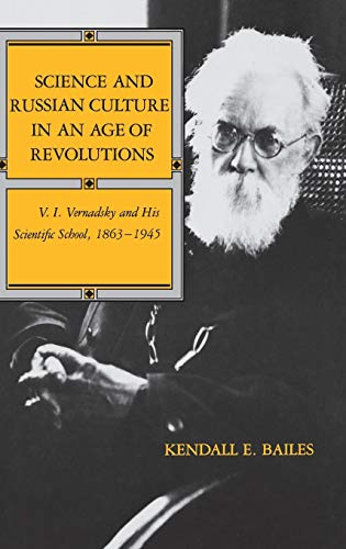 9780253311238: Science and Russian Culture in an Age of Revolutions: V. I. Vernadsky and His Scientific School, 1863–1945 (Indiana-Michigan Series in Russian and East European Studies)