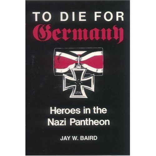 9780253311252: To Die for Germany: Heroes in the Nazi Pantheon