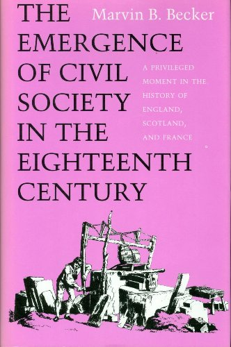 The Emergence of Civil Society in the Eighteenth Century: A Privileged Moment in the History of ...