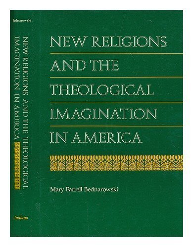 9780253311375: New Religions and the Theological Imagination in America (Religion in North Am)