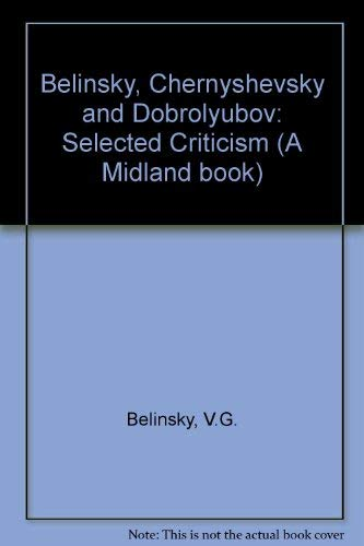 9780253311559: Belinsky, Chernyshevsky and Dobrolyubov: Selected Criticism (A Midland book)