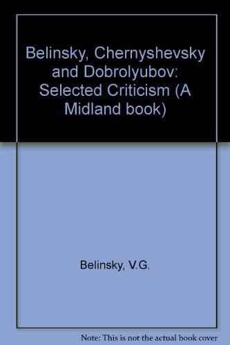 9780253311559: Belinsky, Chernyshevsky and Dobrolyubov: Selected Criticism