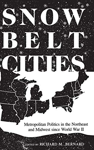 9780253311771: Snowbelt Cities: Metropolitan Politics in the Northeast and Midwest since World War II